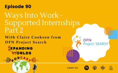 90 Ways Into Work – Supported Internships Part 2